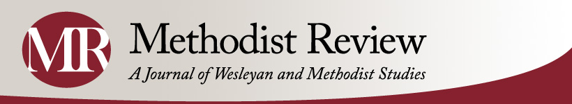 Methodist Review: A Journal of Wesleyan and Methodist Studies